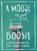 A Moose Boosh: A Few Choice Words on Food