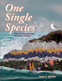 One Single Species: Why the Connections in Nature Matter