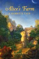 Alice's Farm: A Rabbit's Tale