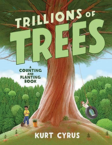 Trillions of Trees: A Counting and Planting Book