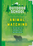 Animal Watching: The Definitive Interactive Nature Guide