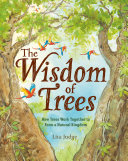 The Wisdom of Trees: How Trees Work Together To Form a Natural Kingdom