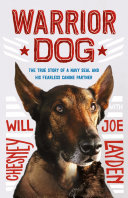 Warrior Dog: The True Story of a Navy SEAL and His Fearless Canine Partner