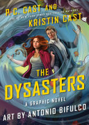 The Dysasters: A Graphic Novel; Vol. 1
