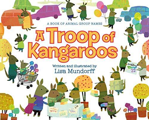 A Troop of Kangaroos: A Book of Animal Group Names