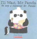 I'll Wait, Mr. Panda/Yo voy a esperar, Sr. Panda