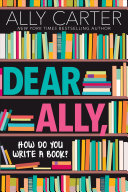 Dear Ally, How Do You Write a Book?