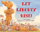 Let Liberty Rise!: How America's Schoolchildren Helped Save the Statue of Liberty