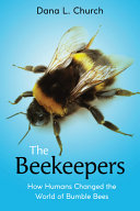 The Beekeepers: How Humans Changed the World of Bumble Bees