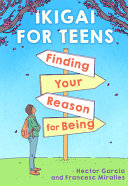 Ikigai for Teens: Finding Your Reason for Being