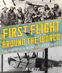 First Flight Around the World: The Adventures of the American Fliers Who Won the Race