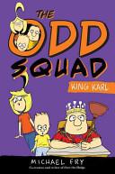 The Odd Squad: King Karl