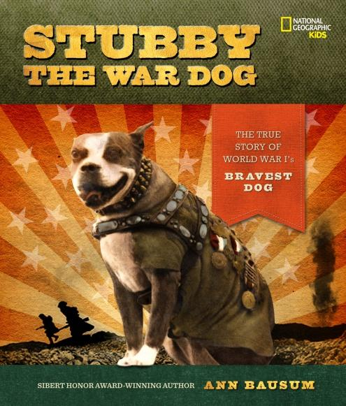 Stubby the War Dog: The True Story of World War I's Bravest Dog