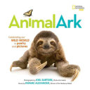 Animal Ark: Celebrating Our Wild World in Poetry and Picture