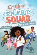 Izzy Newton and the S.M.A.R.T. Squad: Absolute Hero