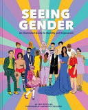 Seeing Gender: An Illustrated Guide to Identity and Expression