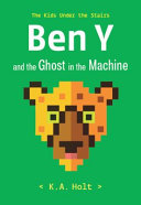 Ben Y and the Ghost in the Machine: The Kids Under the Stairs