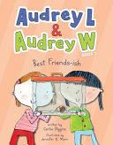 Audrey L and Audrey W: Best Friends-ish