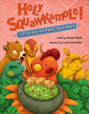 Holy Squawkamole!: Little Red Hen Makes Guacamole