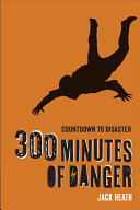 300 Minutes of Danger: Countdown to Disaster 1