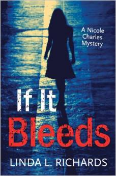 If It Bleeds: A Nicole Charles Mystery