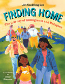 Finding Home: The Journey of Immigrants and Refugees