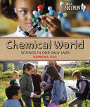 Chemical World: Science in Our Daily Lives