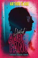 Amber Fang: Hunted