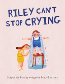 Riley Can't Stop ­Crying