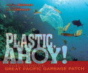 Plastic Ahoy!: Investigating the Great Pacific Garbage Patch