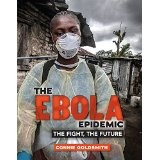 The Ebola Epidemic: The Fight, The Future