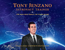 Tony Jenzano, Astronaut Trainer: The Man Who Made the Stars Shine