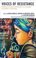 Voices of Resistance: Interdisciplinary Approaches to Chican@ Children's Literature