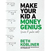 Make Your Kid a Money Genius (Even if You're Not): A Parent's Guide for Kids 3 to 23