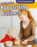 Run Your Own Babysitting Business