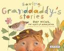 Saving Granddaddy's Stories: Ray Hicks, the Voice of Appalachia