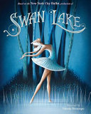 Swan Lake: Based on the New York City Ballet production