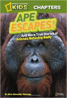 Ape Escapes! And More True Stories of Animals Behaving Badly