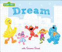 Dream: with Sesame Street