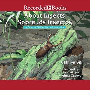 About Insects: A Guide for Children/Sobre los Insectos: Una guía para niños