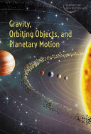 Gravity, Orbiting Objects, and Planetary Motion