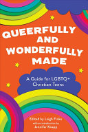 Queerfully and Wonderfully Made: A Guide for LGBTQ+ Christian Teens