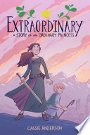 Extraordinary: A Story of an Ordinary Princess