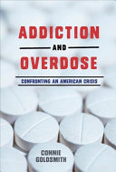 Addiction and Overdose: Confronting an American Crisis