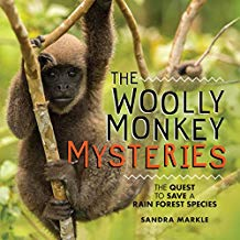 The Woolly Monkey Mysteries: The Quest To Save a Rain Forest Species