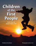 Children of the First People: Fresh Voices of Alaska's Native Kids