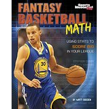 Fantasy Basketball Math: Using Stats to Score Big in Your League