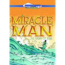 Miracle Man: The Story of Jesus