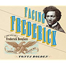 Facing Frederick. The Life of Frederick Douglass