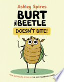 Burt the Beetle Doesn't Bite!